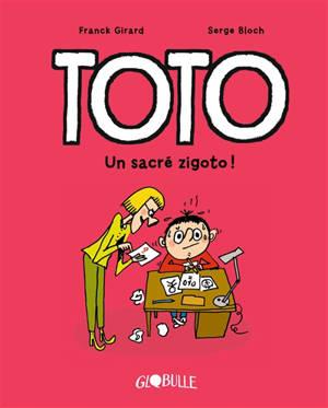 Toto. Volume 3, Un sacré zigoto !