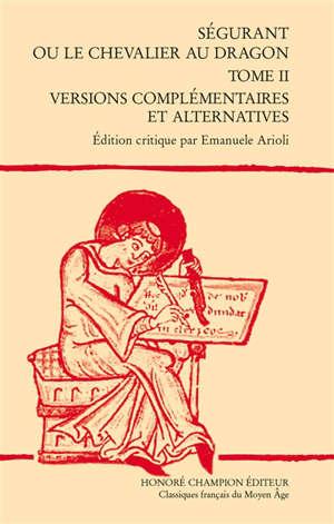 Ségurant ou Le chevalier au dragon. Volume 2, Versions complémentaires et alternatives