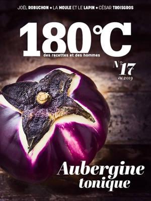 180 °C : des recettes et des hommes. n° 17, Aubergine tonique
