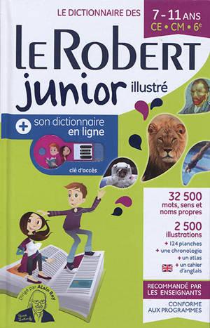 Le Robert junior illustré : le dictionnaire des 7-11 ans, CE-CM-6e