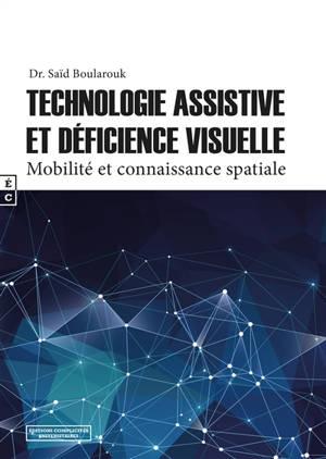 Technologie assistive et déficience visuelle : mobilité et connaissance spatiale