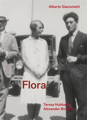 Flora, Alberto Giacometti : Teresa Hubbard, Alexander Birchler