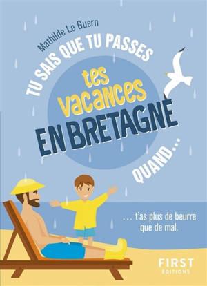 Tu sais que tu passes tes vacances en Bretagne quand... : t'as plus de beurre que de mal