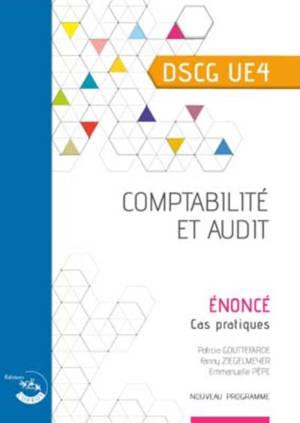 Comptabilité et audit, DSCG UE4 : énoncé, cas pratiques : nouveau programme