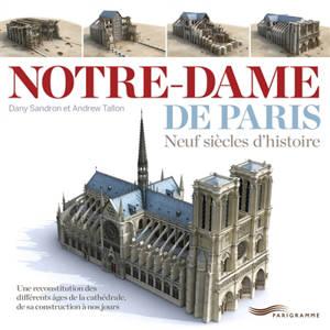 Notre-Dame de Paris : neuf siècles d'histoire