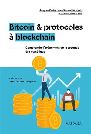 Bitcoin & protocoles à blockchain : comprendre l'avènement de la seconde ère numérique