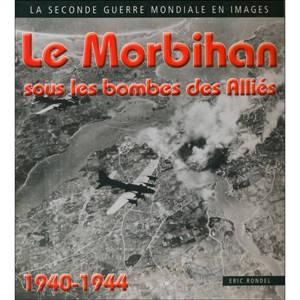 Le Morbihan sous les bombes des Alliés : 1940-1944