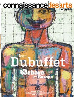Jean Dubuffet : un barbare en Europe : Mucem de Marseille, Musée d'ethnographie de Genève, IVAM de Valence