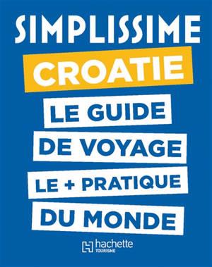 Croatie : le guide de voyage le + pratique du monde