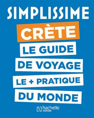 Simplissime : Crète : le guide de voyage le + pratique du monde