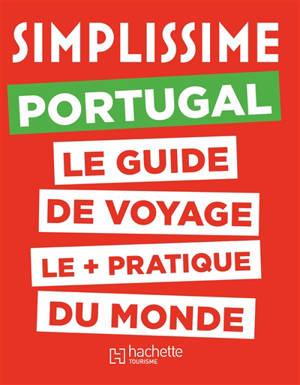 Simplissime : Portugal : le guide de voyage le + pratique du monde