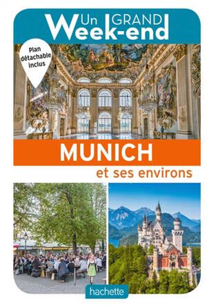 Un grand week-end à Munich : et ses environs