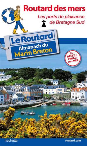 Routard des mers : les ports de plaisance de Bretagne Sud : de Brest à Piriac-sur-Mer