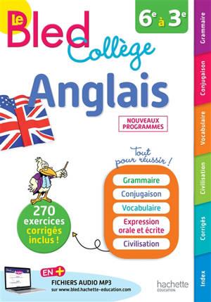 Le Bled anglais : collège, 6e à 3e : nouveaux programmes
