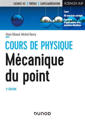 Cours de physique : mécanique du point : cours, 60 exercices corrigés, exercices d'applications avec solutions détaillées