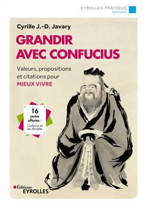 Grandir avec Confucius : valeurs, propositions et citations pour mieux vivre