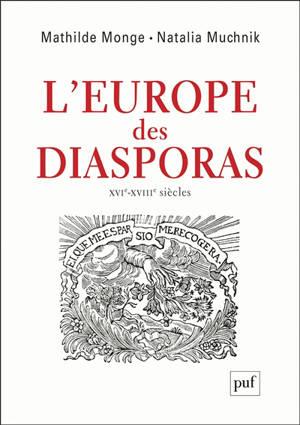 L'Europe des diasporas : XVIe-XVIIIe siècles