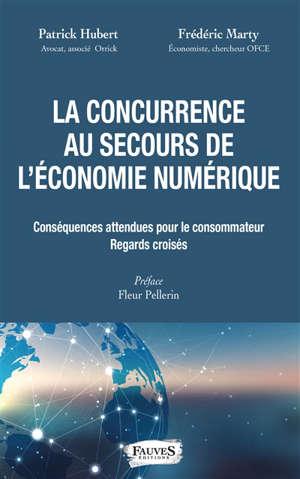 La concurrence au secours de l'économie numérique : conséquences attendues pour le consommateur : regards croisés
