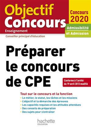 Préparer le concours de CPE : tout sur le concours et la fonction : admissibilité et admission, concours 2020
