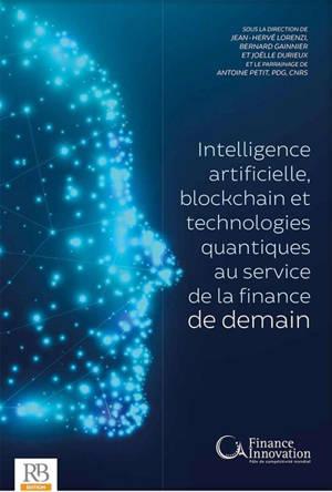 Intelligence artificielle, blockchain et technologies quantiques : au service de la finance de demain