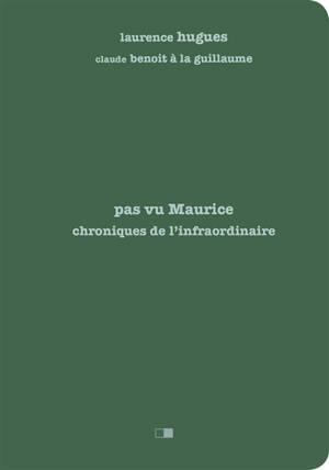 Pas vu Maurice : chroniques de l'infraordinaire