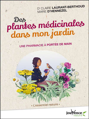 Des plantes médicinales dans mon jardin : une pharmacie à portée de main