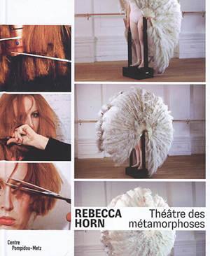 Rebecca Horn : théâtre des métamorphoses : Exposition, Metz, Centre Pompidou-Metz, du 7 juin 2019 au 13 janvier 2020