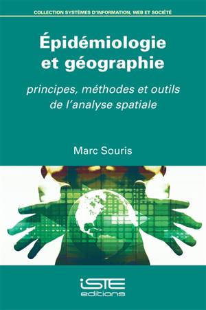 Epidémiologie et géographie : principes, méthodes et outils de l'analyse spatiale