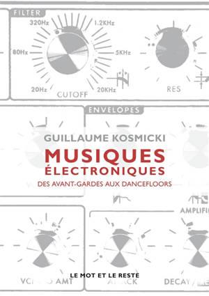 Musiques électroniques : des avant-gardes aux dance-floors