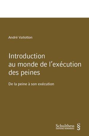 Introduction au monde de l'exécution des peines : de la peine à son exécution