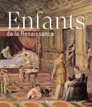 Enfants de la Renaissance : exposition, Blois, Château de Blois, du 18 mai au 1er septembre 2019
