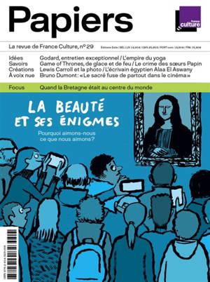 France Culture papiers. n° 29, La beauté et ses énigmes : pourquoi aimons-nous ce que nous aimons ?