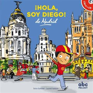 Hola, soy Diego ! : de Madrid