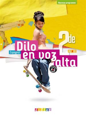 Dilo en voz alta, espagnol 2de, A2-B1 : nouveau programme