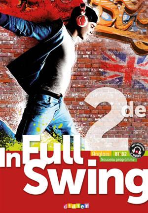 In full swing anglais 2de, B1-B2 : nouveau programme