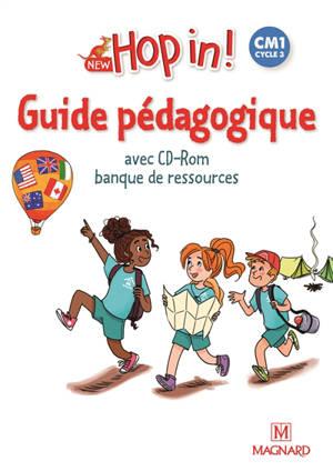 New hop in ! CM1, cycle 3 : guide pédagogique avec CD-ROM, banque de ressources