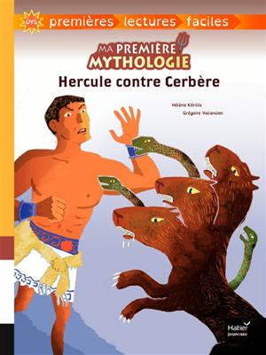 Ma première mythologie. Volume 8, Hercule contre Cerbère