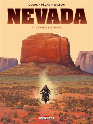 Nevada. Volume 1, L'étoile solitaire
