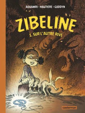 Zibeline. Volume 1, Sur l'autre rive