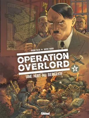 Opération Overlord. Volume 6, Une nuit au Berghof