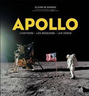 Apollo : l'histoire, les missions, les héros