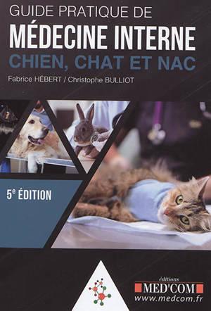 Guide pratique de médecine interne : chien, chat et NAC