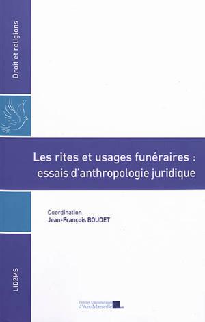 Les rites et usages funéraires : essai d'anthropologie juridique