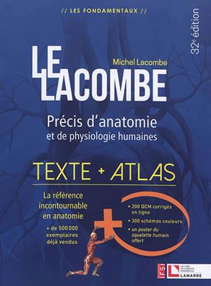 Le Lacombe : précis d'anatomie et de physiologie humaines : texte + atlas