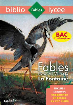 Fables : livres VII, VIII et IX : spécial bac 2020