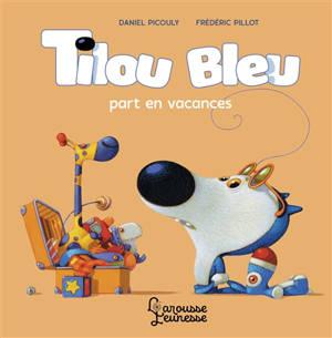 Tilou Bleu, Tilou Bleu part en vacances