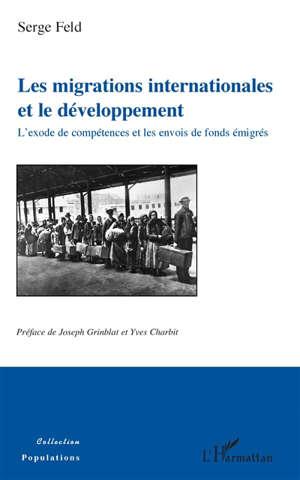 Les migrations internationales et le développement : l'exode de compétences et les envois de fonds émigrés