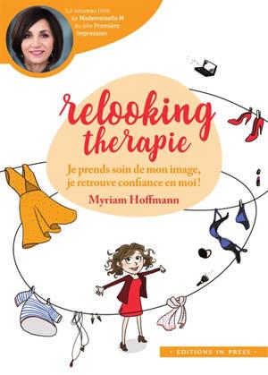 Relooking thérapie : je prends soin de mon image, je retrouve confiance en moi !