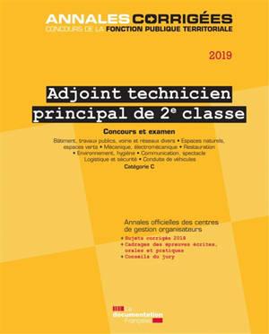 Adjoint technique principal de 2e classe 2019 : concours externe, interne, 3e concours, examen professionnel d'avancement de grade : catégorie C