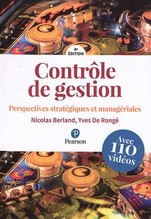 Contrôle de gestion : perspectives stratégiques et managériales : avec 110 vidéos